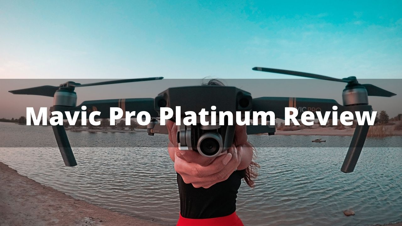 Mavic Pro Platinum Review